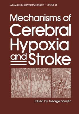 Mechanisms of Cerebral Hypoxia and Stroke - Somjen, G (Editor)