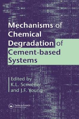 Mechanisms of Chemical Degradation of Cement-Based Systems - Spon
