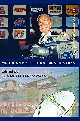 Media and Cultural Regulation - Thompson, Kenneth A (Editor)