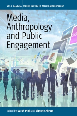 Media, Anthropology and Public Engagement - Pink, Sarah (Editor), and Abram, Simone (Editor)
