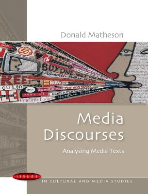 Media Discourses: Analysing Media Texts - Matheson, Donald