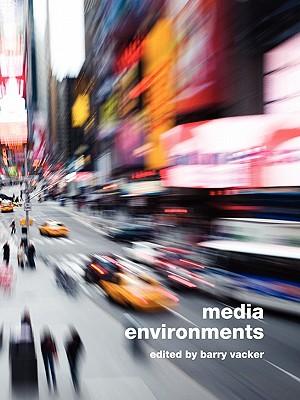 Media Environments - Vacker, Barry (Editor)