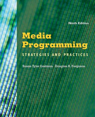 Media Programming: Strategies and Practices - Eastman, Susan Tyler, and Ferguson, Douglas A