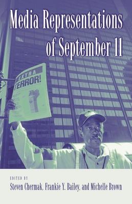 Media Representations of September 11 - Chermak, Steven (Editor)