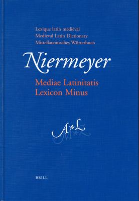 Mediae Latinitatis Lexicon Minus (2 vols.): Lexique latin medieval - Medieval Latin Dictionary - Mittellateinisches Woerterbuch - Niermeyer, J. F., and Kieft, C. van de, and Burgers, J. W. J. (Volume editor)