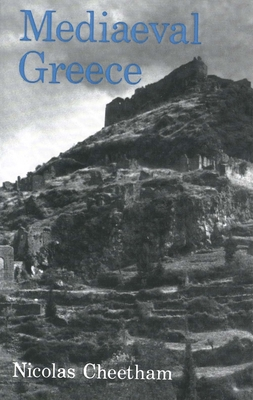 Mediaeval Greece - Cheetham, Nicolas