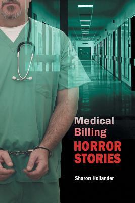 Medical Billing Horror Stories - Hollander, Sharon