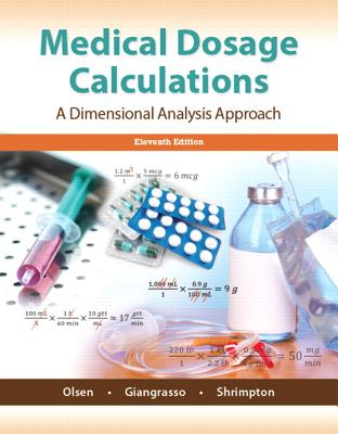 Medical Dosage Calculations - Olsen, June L., and Giangrasso, Anthony P., Ph.D., and Shrimpton, Dolores