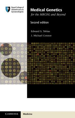 Medical Genetics for the MRCOG and Beyond - Tobias, Edward S., and Connor, J. Michael