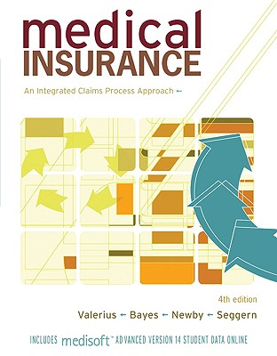 Medical Insurance: An Integrated Claims Process Approach - Valerius, Joanne, and Bayes, Nenna L, Ba, Med, and Newby, Cynthia, Cpc