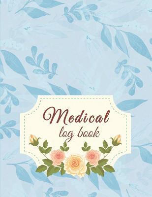"Medical Log Book: Daily Medicine Reminder Tracking, Healthcare, Health Medicine Reminder Log, Treatment History 120 Pages Large Print 8.5"" X 11"" - Medicationnote, Hang"