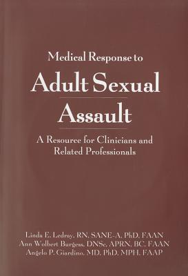 Medical Response to Adult Sexual Assault: A Resource for Clinical and Related Professionals - Ledray, Linda E (Editor)