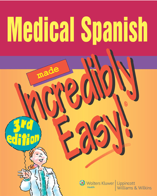 Medical Spanish Made Incredibly Easy! - Springhouse (Prepared for publication by)