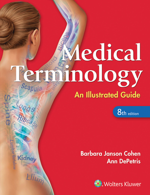 Medical Terminology: An Illustrated Guide - Cohen, Barbara J, Ba, Msed