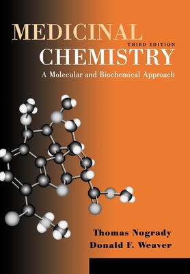 Medicinal Chemistry: A Molecular and Biochemical Approach - Nogrady, Thomas