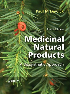 Medicinal Natural Products: A Biosynthetic Approach - Dewick, Paul M