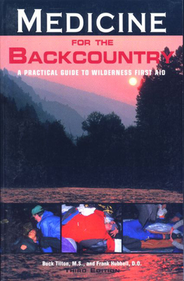 Medicine for the Backcountry, 3rd - Tilton, Buck, and Hubbell, Frank