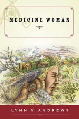Medicine Woman - Andrews, Lynn V