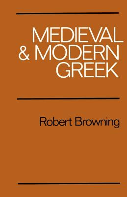 Medieval and Modern Greek - Browning, Robert, and Browning, Robert (Preface by)