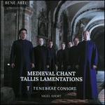 Medieval Chant and Tallis Lamentations