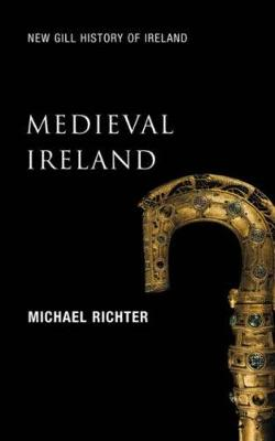 Medieval Ireland: The Enduring Tradition - Richter, Michael, and Ni Chathain, Proinseas (Foreword by)