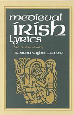 Medieval Irish Lyrics - Fowler, Barbara Hughes