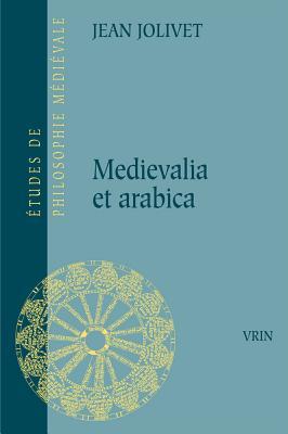 Medievalia Et Arabica - Jolivet, Jean