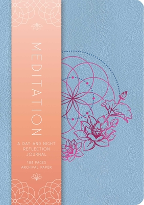 Meditation: A Day and Night Reflection Journal (90 Days) - Insight Editions