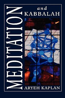 Meditation and Kabbalah - Kaplan, Aryeh, Rabbi