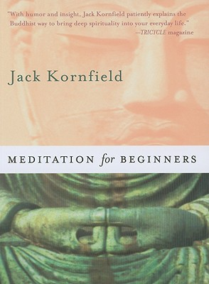 Meditation for Beginners - Kornfield, Jack, PhD