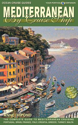 Mediterranean by Cruise Ship: The Complete Guide to Mediterranean Cruising - Vipond, Anne