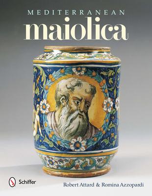 Mediterranean Maiolica - Attard, Robert