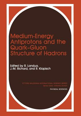 Medium-Energy Antiprotons and the Quark Gluon Structure of Hadrons - Klapisch, R (Editor)