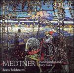 Medtner: Piano Sonatas & Fairy Tales