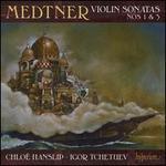 Medtner: Violin Sonatas Nos. 1 & 3