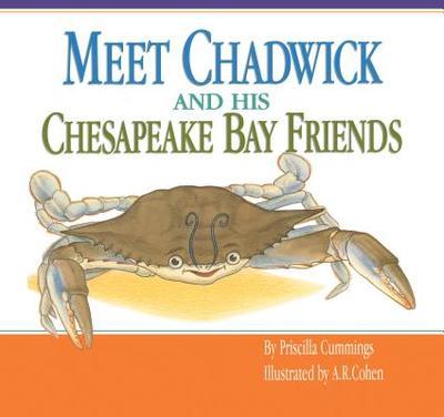 Meet Chadwick and His Chesapeake Bay Friends - Cummings, Priscilla