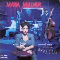 Meet Me Where They Play the Blues - Maria Muldaur