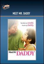 Meet Mr. Daddy