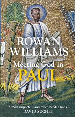 Meeting God in Paul - Williams, Rowan, Dr.