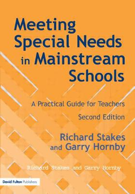 Meeting Special Needs in Mainstream Schools - Stakes, Richard