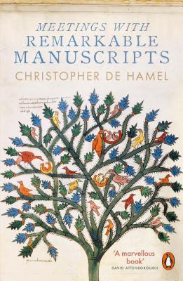 Meetings with Remarkable Manuscripts - Hamel, Christopher de