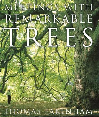 Meetings with Remarkable Trees - Pakenham, Thomas