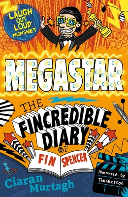 Megastar: The Fincredible Diary of Fin Spencer - Murtagh, Ciaran