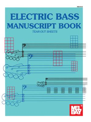 Mel Bay's Electric Bass Manuscript Book - Mel Bay Publications Inc (Manufactured by)