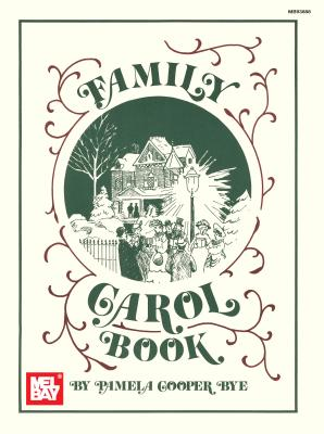 Mel Bay's Family Carol Book: Chords Given for Guitar and Autoharp - Bye, Pamela Cooper