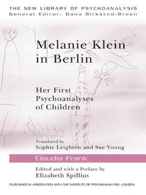 Melanie Klein in Berlin: Her First Psychoanalyses of Children - Frank, Claudia, and Spillius, Elizabeth Bott (Editor)