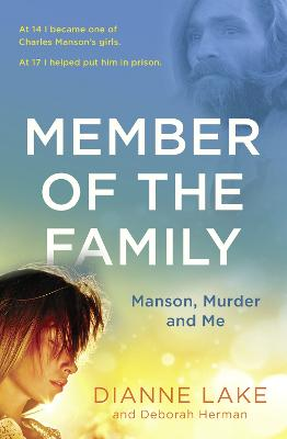 Member of the Family: Manson, Murder and Me - Lake, Dianne