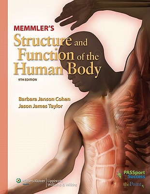 Memmler's Structure and Function of the Human Body - Cohen, Barbara Janson, Ba, Med, and Taylor, Jason James