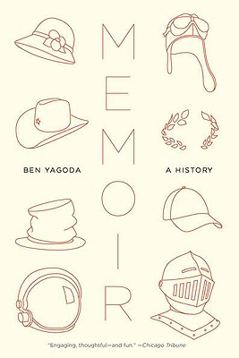 Memoir: A History - Yagoda, Ben