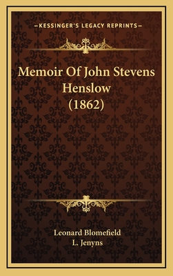 Memoir of John Stevens Henslow (1862) - Blomefield, Leonard, and Jenyns, L (Foreword by)
